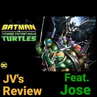 Episode 87 - Batman Vs TMNT Review (Spoilers) Feat. Jose