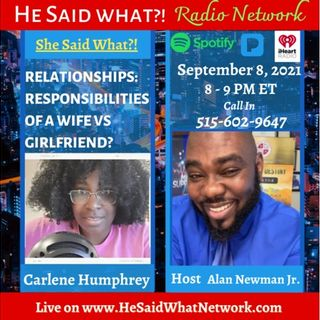"""She Said What?! Radio Show - """"The responsibilities of a wife vs girlfriend?"""""""