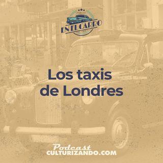 04 • Los taxis de Londres, el servicio más antiguo del mundo • Historia Automotriz • Culturizando