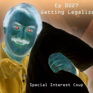 Ep 0027 - Getting Legalized
