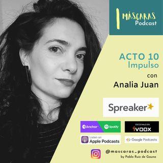 ACTO 10 - Impulso (con Analía Juan)