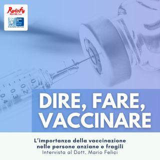 Dire, Fare, Vaccinare |  L'importanza della vaccinazione nelle persone anziane e fragili