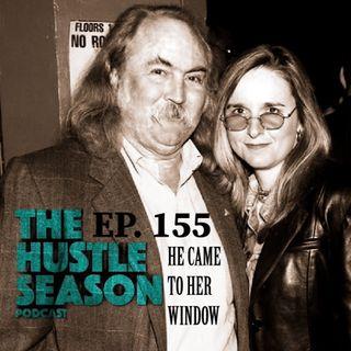 The Hustle Season: Ep. 155 He Came To Her Window