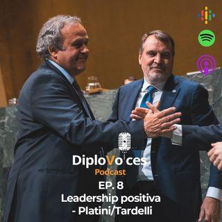 EP.8 Leadership positiva - Platini/Tardelli