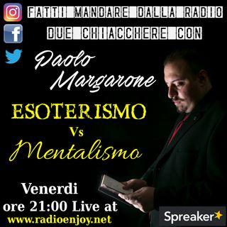 Due Chiacchere con Paolo Margarone - Esoterismo vs Mentalismo