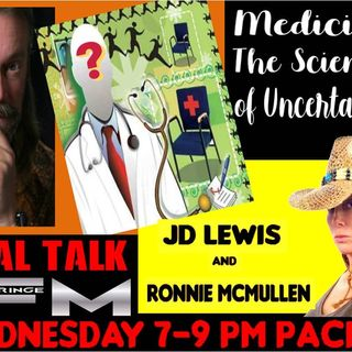 'MEDICINE THE SCIENCE OF UNCERTAINTY' W/ RONNIE MCMULLEN- Sept 18th 2019