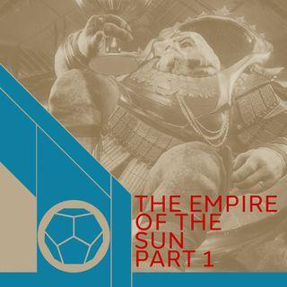 Empire Of The Sun Part 1