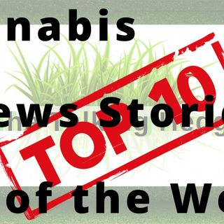 Top 10 Marijuana Industry News Stories Of The Week (June 8, 2020)