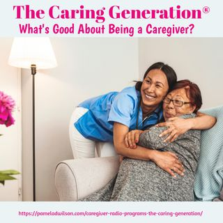 What's Good About Being a Caregiver?