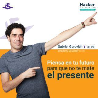 Gabriel Gurovich - Piensa a futuro para que no te mate el presente
