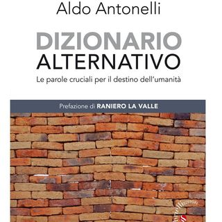 """Aldo Antonelli """"Dizionario Alternativo"""""""