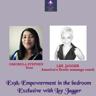 E198: Empowerment In The Bedroom Exclusive With Lee Jagger
