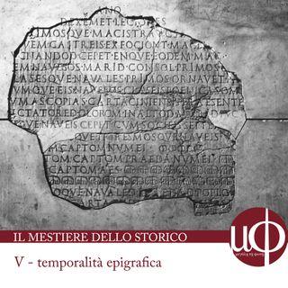 Il mestiere dello storico - temporalità epigrafica - quinta puntata