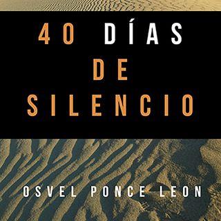 4.13 40 dias de Silencio -Osvel ponce leon-