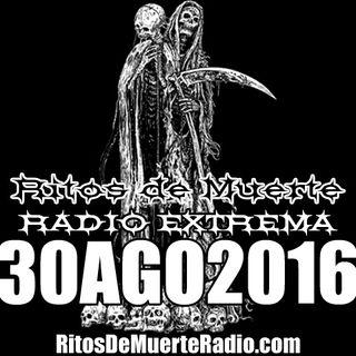 Ritos De Muerte Radio Show 30AGO2016