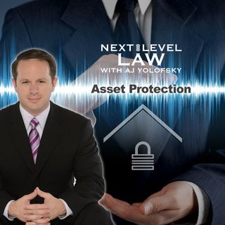 Asset Protection | Next Level Law Podcast
