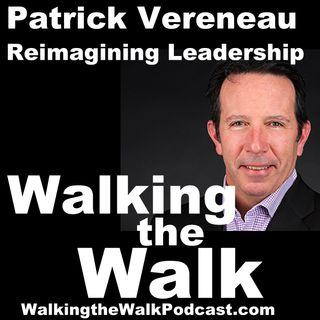 066 Patrick Vereneau - Reimagining Leadership!