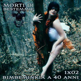 MDB 1×02: Bimbeminkia a 40 anni