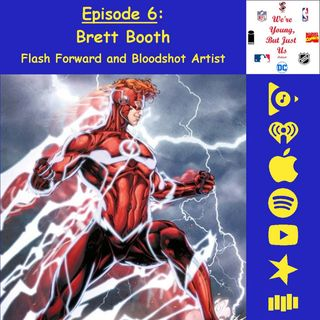 6. Brett Booth, Flash Forward and Bloodshot Artist