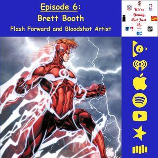 6. Brett Booth, Flash Forward and Bloodshot Artist