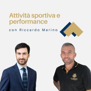Attività sportiva e performance con Riccardo Marino