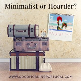 Portugal news, weather & today: minimalist or hoarding expat?