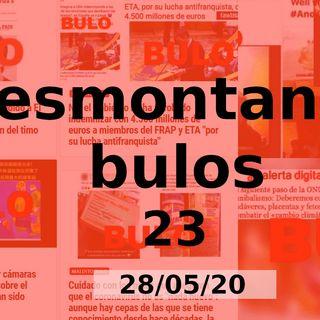 Desmontando Bulos 23 (28/05/20)