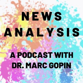 News Analysis with Marc Gopin
