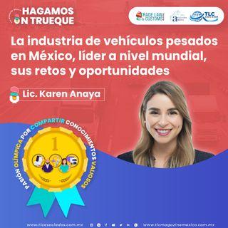 Episodio 247. La industria de vehículos pesados en México, líder a nivel mundial, sus retos y oportunidades