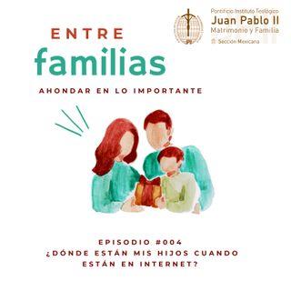 Episodio #004 ¿Dónde están nuestros hijos cuando están en Internet?