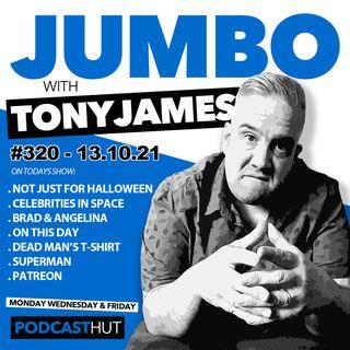 Jumbo Ep:320 - 13.10.21 - Dead Mans T-shirt