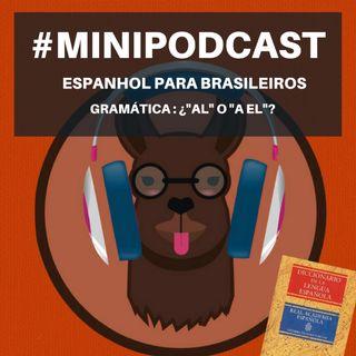 Minipodcast: Espanhol para Brasileiros- Gramática (¿AL o A EL?)