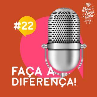 Faça a Diferença! #22 Mesa Brasil