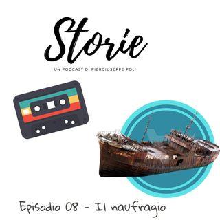 Storie - Episodio 08 - Il naufragio