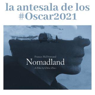 Nomadland y El Padre - La antesala de los #Oscar2021