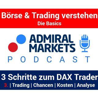 In 3 Schritten zum DAX Trader: Trading | Chancen  | Kosten  | Analyse | Tools  -  Teil 3