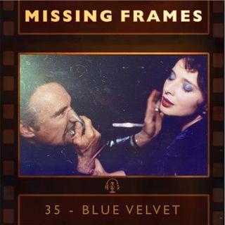 Episode 35 - Blue Velvet