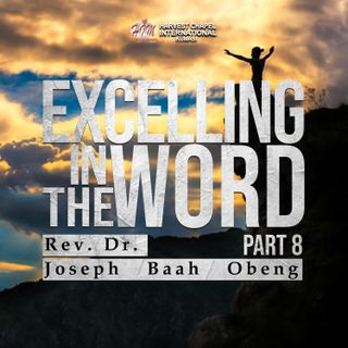 Excelling in the Word - Part 8