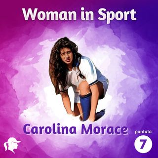 Puntata 7: Carolina Morace