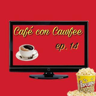 Café con Cawfee Episode 14: Movie Talk