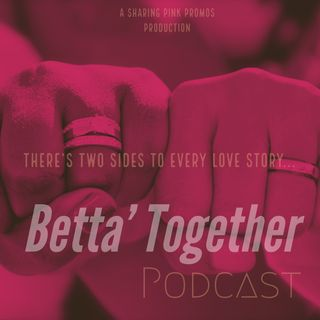 Betta' Together:A Black Luv Relationship