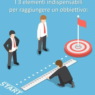 I 3 elementi indispensabili per raggiungere un obbiettivo