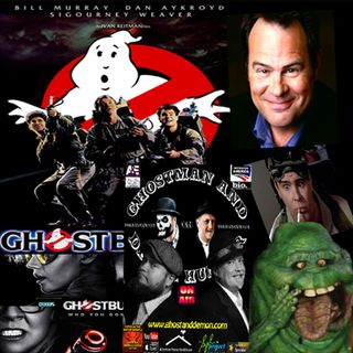 Dan Aykroyd (Ghostbusters) & GhostMan&Demon Hunter Show LIVE!!