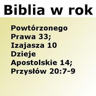 186 - Powtórzonego Prawa 33, Izajasza 10, Dzieje Apostolskie 14, Przysłów 20:7-9