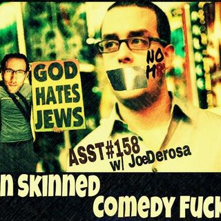 #158: Thin Skinned Comedy Fucker (@JoeDerosaComedy)