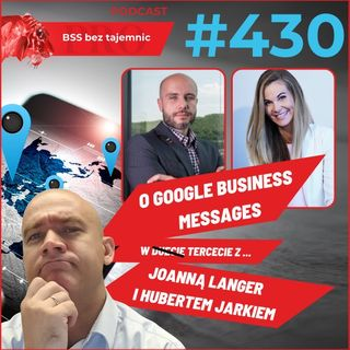 #430 O Google Business Messages w tercecie z Joanną Langer i Hubertem Jarkiem