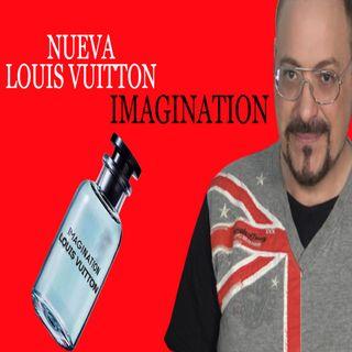 Nuevo Imagination Louis Vuitton