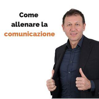 Come allenare la comunicazione con i clienti (e tutti gli altri)