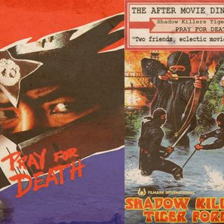 Ep 300 - Pray For Death/Shadow Killers Tiger Force