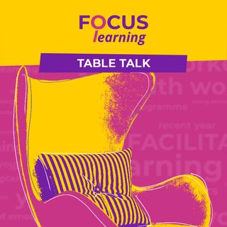 LEARNING ENVIRONMENT - Focus: Learning Table Talk 5